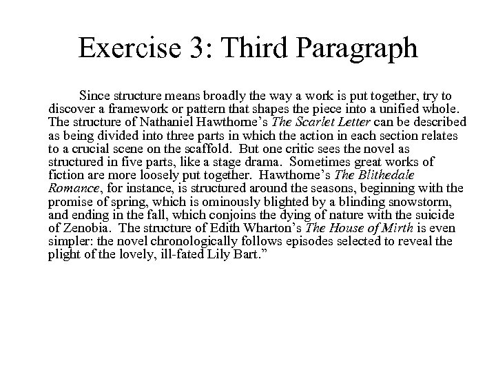 Exercise 3: Third Paragraph Since structure means broadly the way a work is put