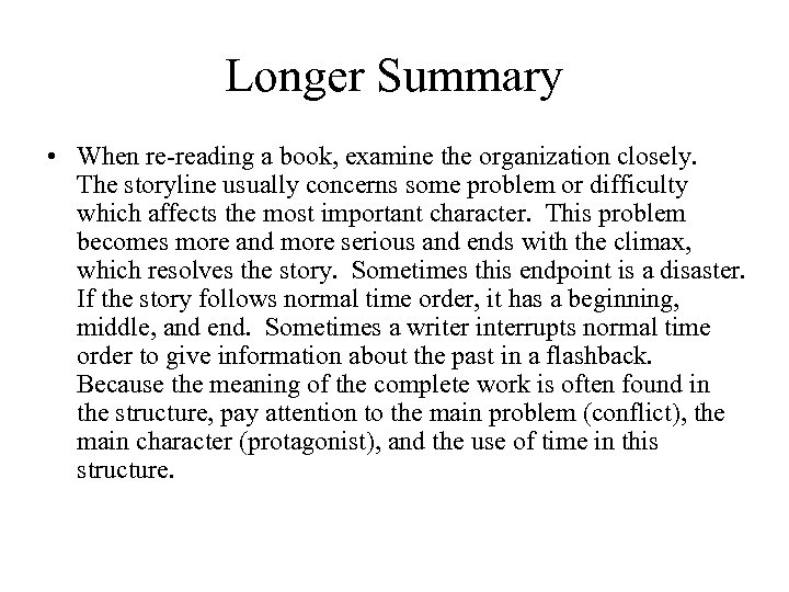 Longer Summary • When re-reading a book, examine the organization closely. The storyline usually