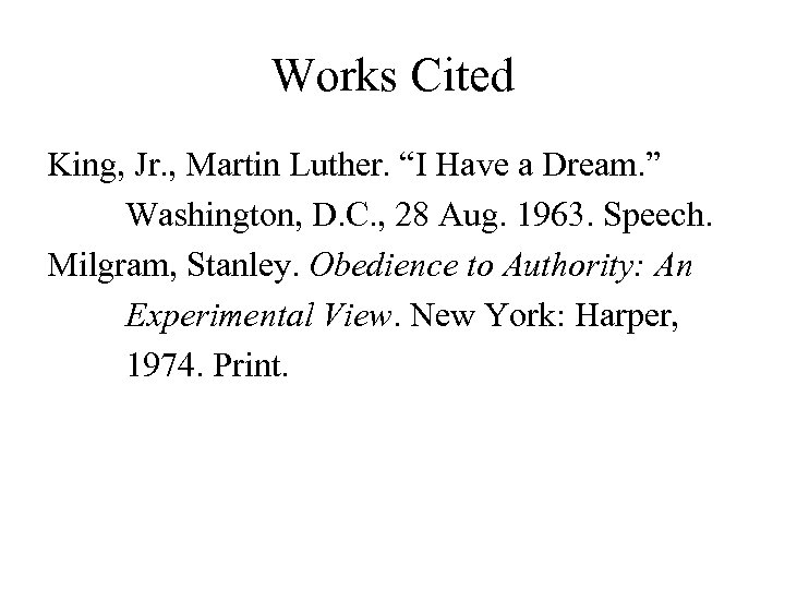 "Works Cited King, Jr. , Martin Luther. ""I Have a Dream. "" Washington, D."