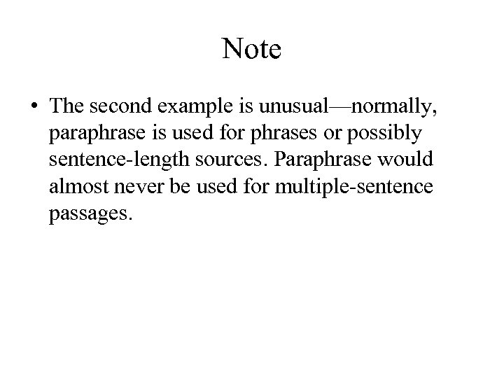 Note • The second example is unusual—normally, paraphrase is used for phrases or possibly