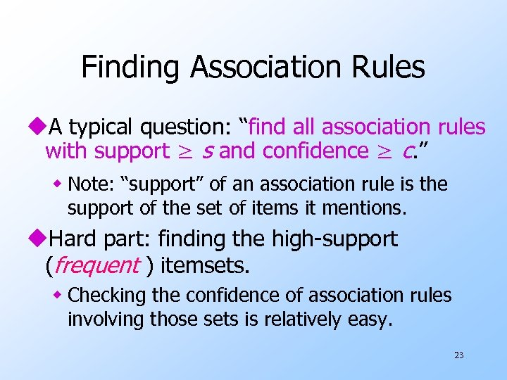 """Finding Association Rules u. A typical question: """"find all association rules with support ≥"""