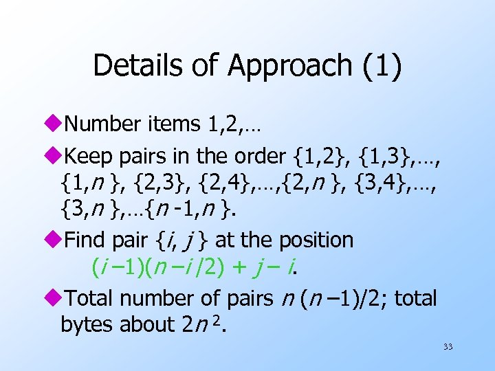 Details of Approach (1) u. Number items 1, 2, … u. Keep pairs in