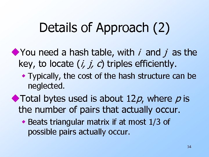 Details of Approach (2) u. You need a hash table, with i and j