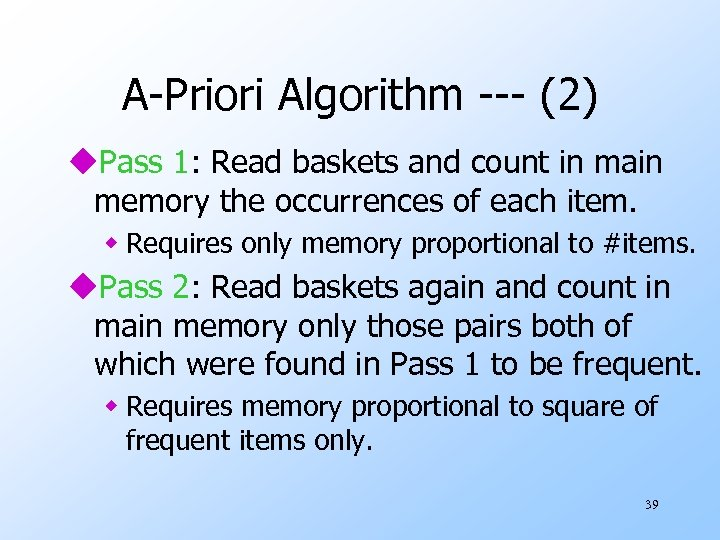 A-Priori Algorithm --- (2) u. Pass 1: Read baskets and count in main memory
