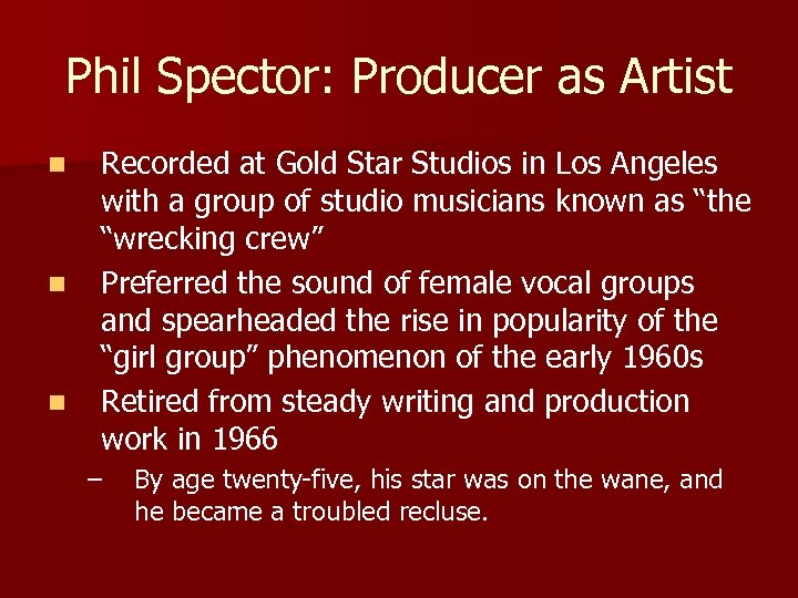 Phil Spector: Producer as Artist n n n Recorded at Gold Star Studios in
