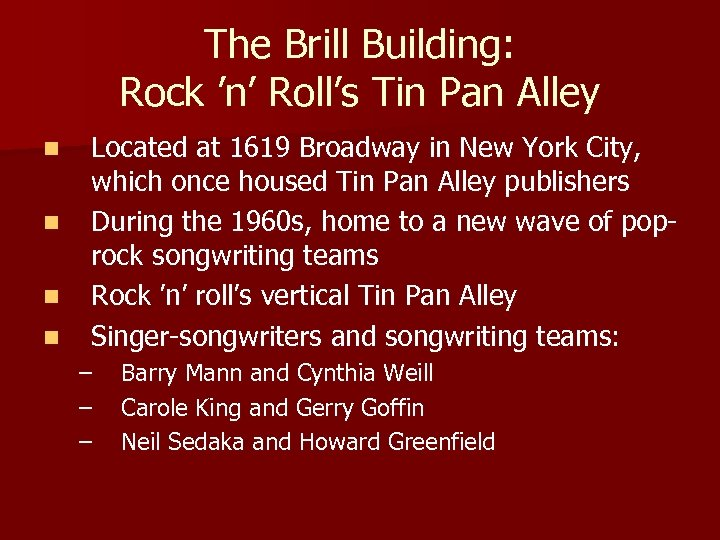 The Brill Building: Rock 'n' Roll's Tin Pan Alley n n Located at 1619