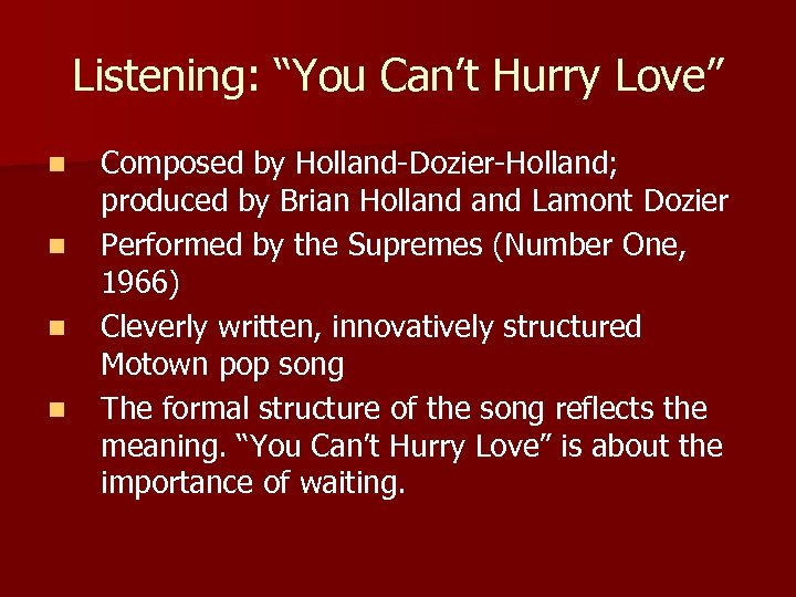 """Listening: """"You Can't Hurry Love"""" n n Composed by Holland-Dozier-Holland; produced by Brian Holland"""