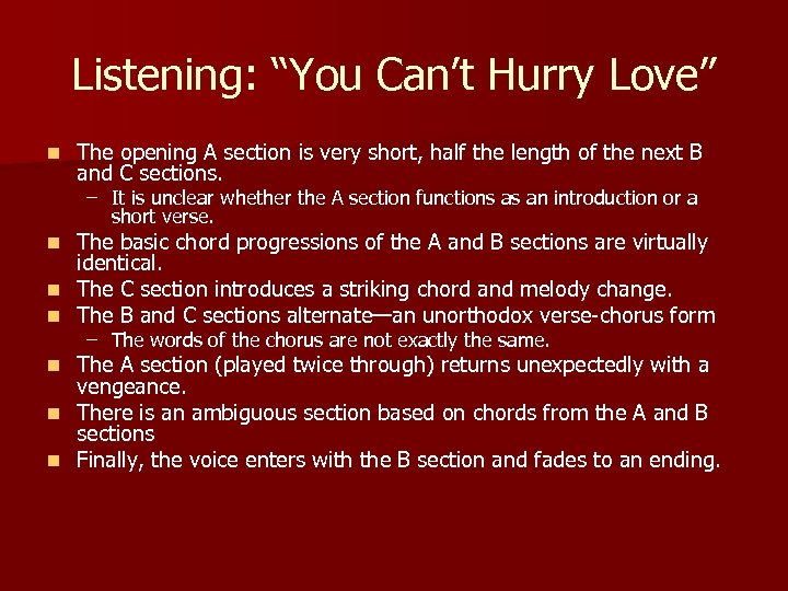 """Listening: """"You Can't Hurry Love"""" n The opening A section is very short, half"""
