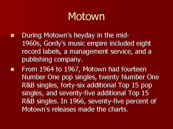 Motown n n During Motown's heyday in the mid 1960 s, Gordy's music empire