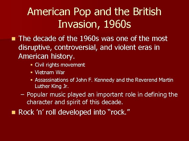 American Pop and the British Invasion, 1960 s n The decade of the 1960