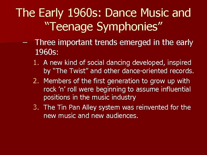 """The Early 1960 s: Dance Music and """"Teenage Symphonies"""" – Three important trends emerged"""