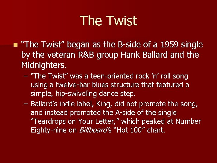 """The Twist n """"The Twist"""" began as the B-side of a 1959 single by"""