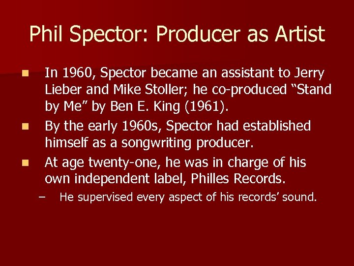 Phil Spector: Producer as Artist n n n In 1960, Spector became an assistant