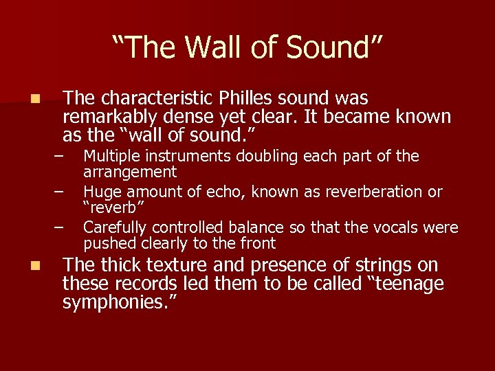 """""""The Wall of Sound"""" n The characteristic Philles sound was remarkably dense yet clear."""