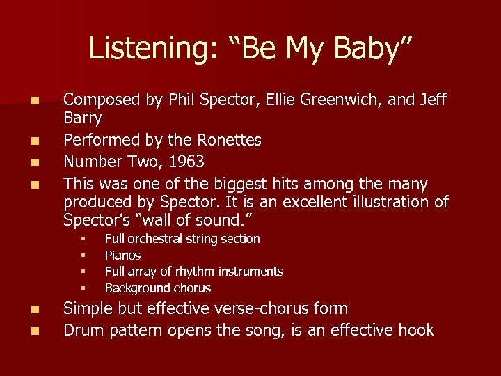 """Listening: """"Be My Baby"""" n n Composed by Phil Spector, Ellie Greenwich, and Jeff"""