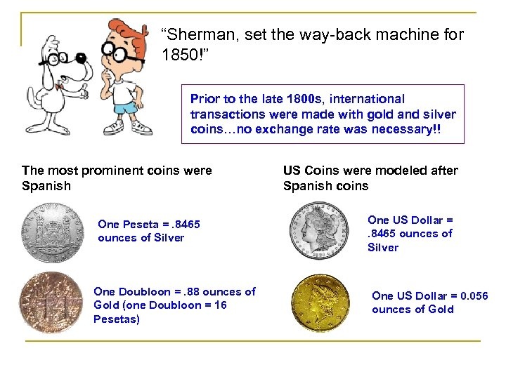 """""""Sherman, set the way-back machine for 1850!"""" Prior to the late 1800 s, international"""