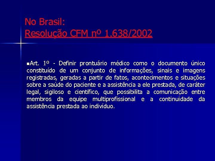 Certificação e Aspectos Legais No Brasil: Resolução CFM nº 1. 638/2002 n. Art. 1º