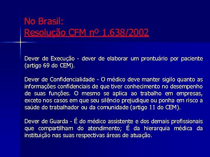 Certificação e Aspectos Legais No Brasil: Resolução CFM nº 1. 638/2002 Dever de Execução