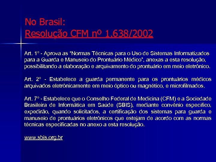 Certificação e Aspectos Legais No Brasil: Resolução CFM nº 1. 638/2002 Art. 1º -