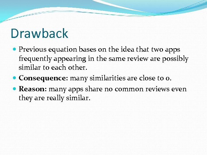 Drawback Previous equation bases on the idea that two apps frequently appearing in the