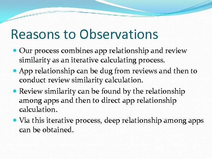 Reasons to Observations Our process combines app relationship and review similarity as an iterative