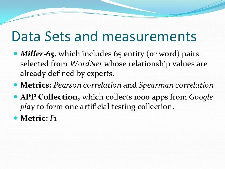 Data Sets and measurements Miller-65, which includes 65 entity (or word) pairs selected from