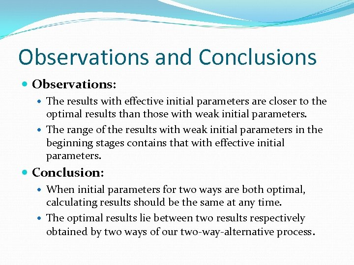 Observations and Conclusions Observations: The results with effective initial parameters are closer to the