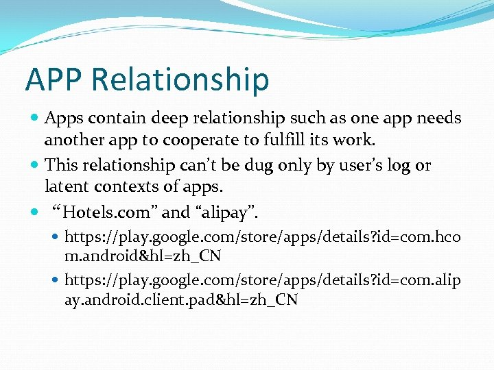 APP Relationship Apps contain deep relationship such as one app needs another app to