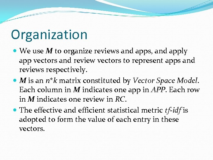 Organization We use M to organize reviews and apps, and apply app vectors and