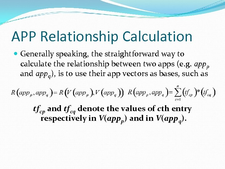 APP Relationship Calculation Generally speaking, the straightforward way to calculate the relationship between two
