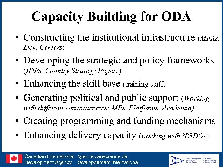 Capacity Building for ODA • Constructing the institutional infrastructure (MFAs, Dev. Centers) • Developing