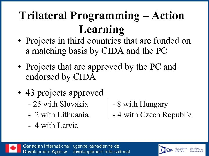 Trilateral Programming – Action Learning • Projects in third countries that are funded on