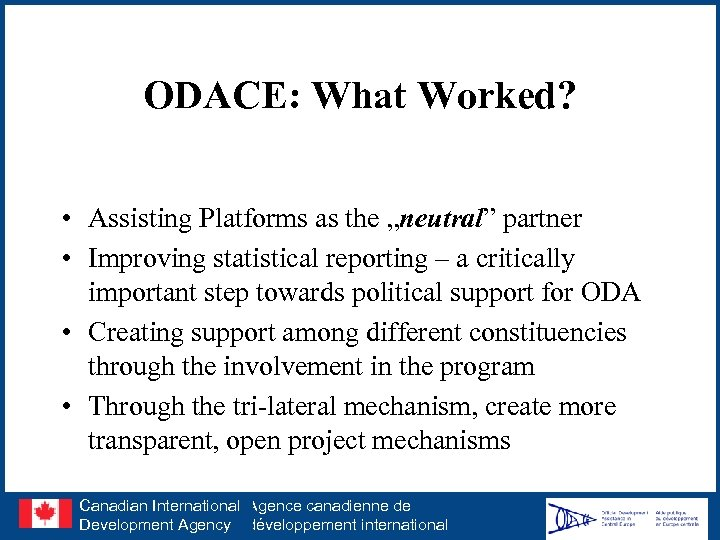 "ODACE: What Worked? • Assisting Platforms as the ""neutral"" partner • Improving statistical reporting"