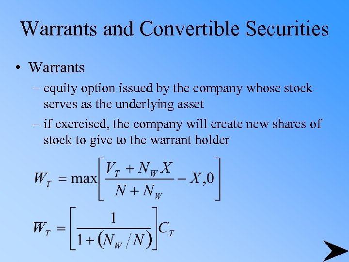 Warrants and Convertible Securities • Warrants – equity option issued by the company whose