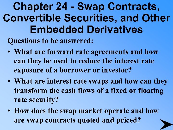 Chapter 24 - Swap Contracts, Convertible Securities, and Other Embedded Derivatives Questions to be