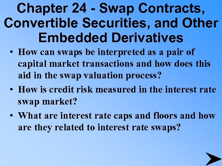 Chapter 24 - Swap Contracts, Convertible Securities, and Other Embedded Derivatives • How can