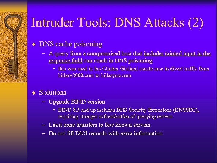 Intruder Tools: DNS Attacks (2) ¨ DNS cache poisoning – A query from a