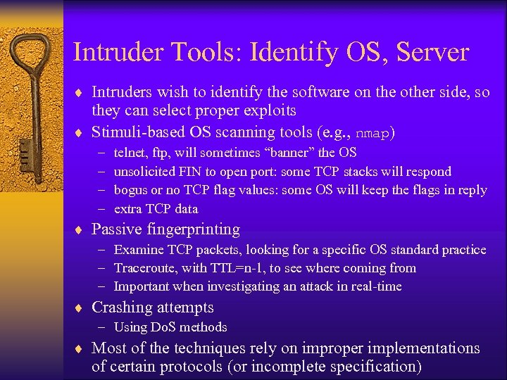 Intruder Tools: Identify OS, Server ¨ Intruders wish to identify the software on the