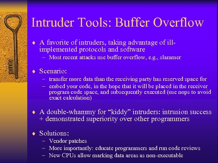 Intruder Tools: Buffer Overflow ¨ A favorite of intruders, taking advantage of ill- implemented