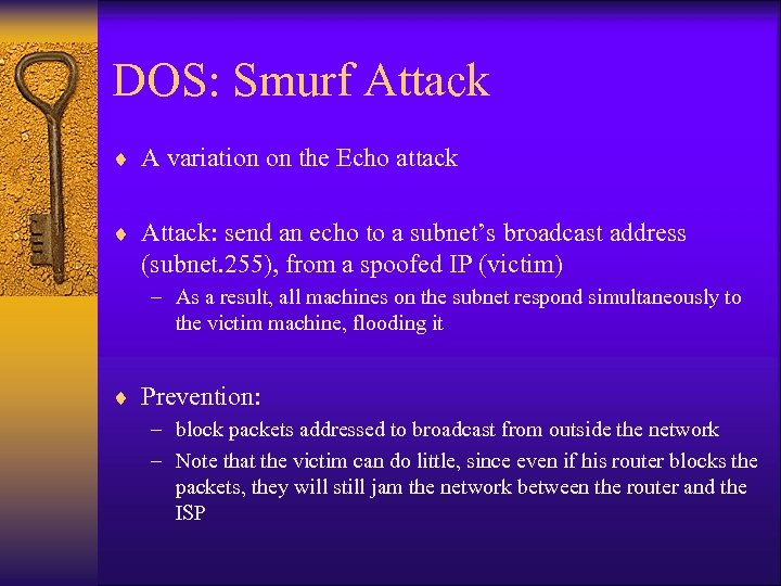 DOS: Smurf Attack ¨ A variation on the Echo attack ¨ Attack: send an