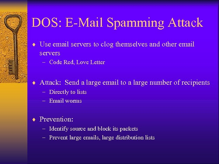 DOS: E-Mail Spamming Attack ¨ Use email servers to clog themselves and other email