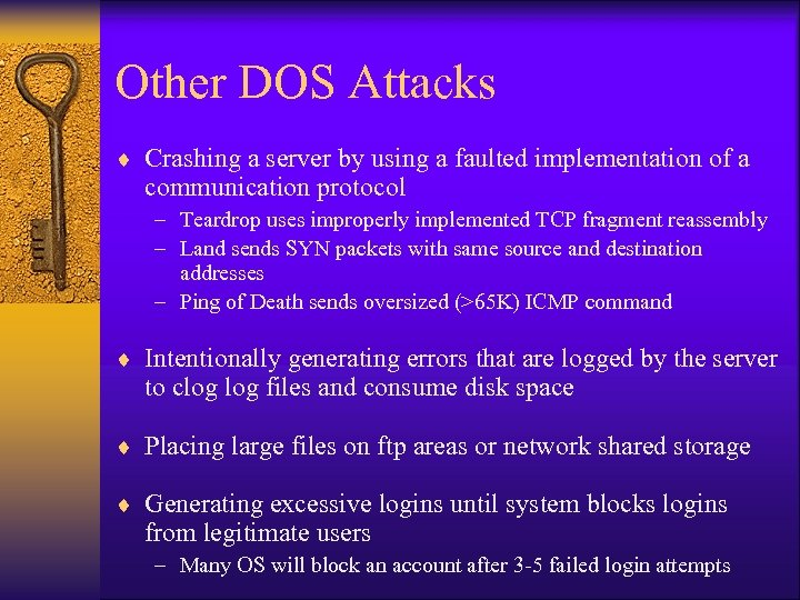 Other DOS Attacks ¨ Crashing a server by using a faulted implementation of a