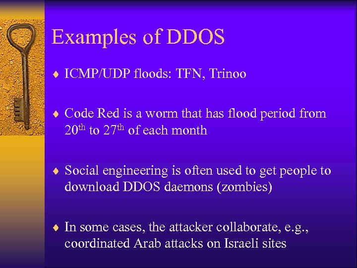 Examples of DDOS ¨ ICMP/UDP floods: TFN, Trinoo ¨ Code Red is a worm