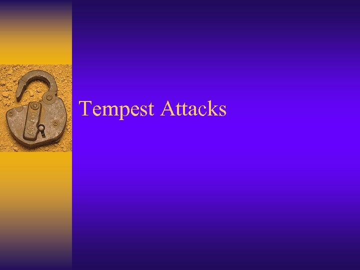 Tempest Attacks