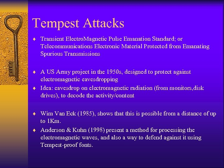 Tempest Attacks ¨ Transient Electro. Magnetic Pulse Emanation Standard; or Telecommunications Electronic Material Protected
