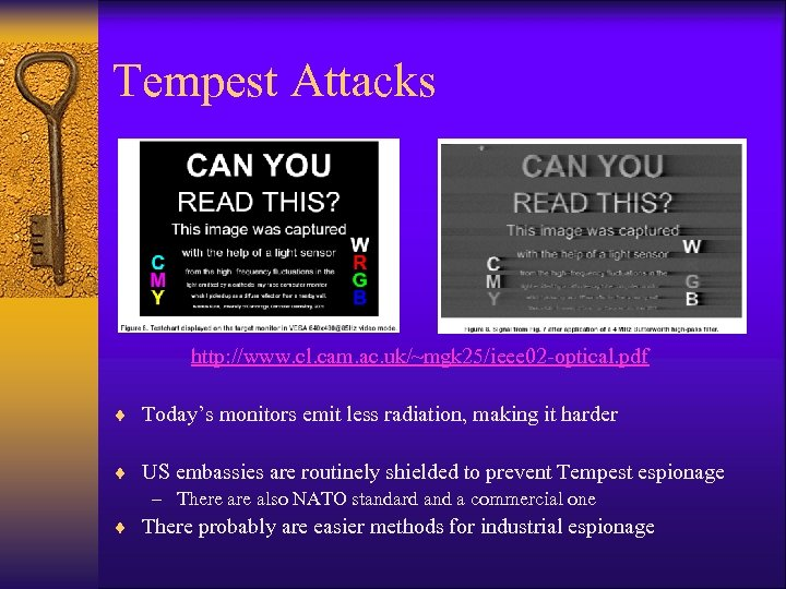 Tempest Attacks http: //www. cl. cam. ac. uk/~mgk 25/ieee 02 -optical. pdf ¨ Today's