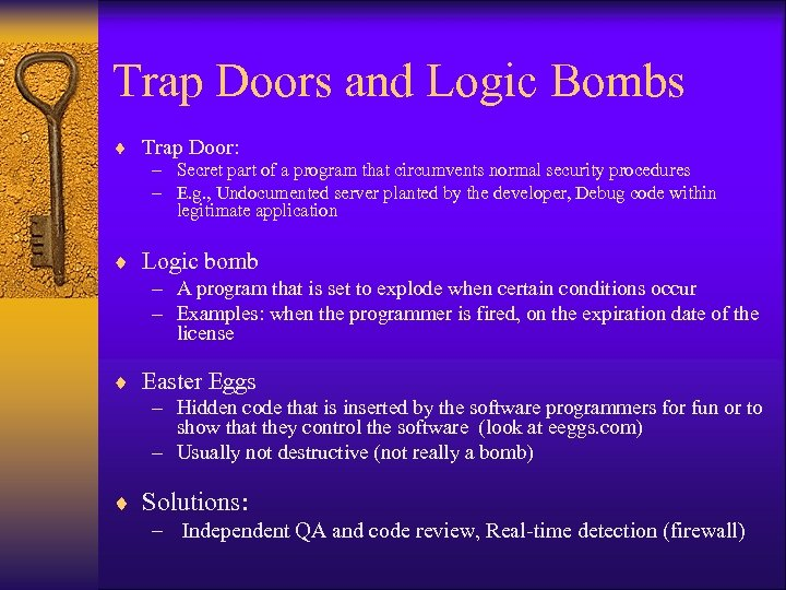 Trap Doors and Logic Bombs ¨ Trap Door: – Secret part of a program