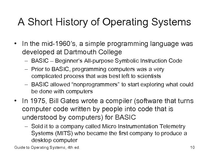 A Short History of Operating Systems • In the mid-1960's, a simple programming language