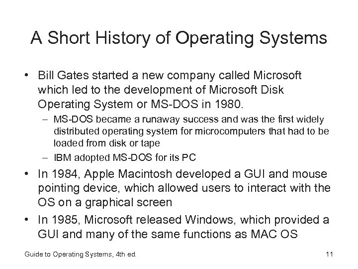 A Short History of Operating Systems • Bill Gates started a new company called
