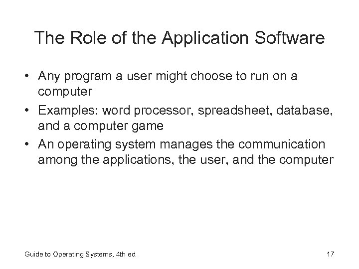 The Role of the Application Software • Any program a user might choose to